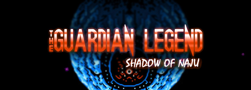 The Guardian Legend: Shadow of Naju. Sequel or remake.